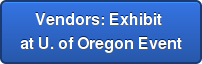 Vendors: Exhibit  at U. of Oregon Event