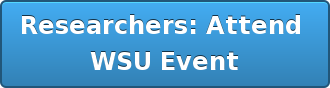 Researchers: Attend  WSU Event