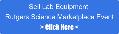 Sell Lab Equipment  Rutgers Science Marketplace Event > Click Here <