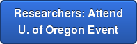 Researchers: Attend  U. of Oregon Event