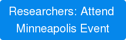Researchers: Attend  Minneapolis Event