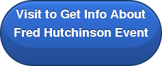 Visit to Get Info About  Fred Hutchinson Event
